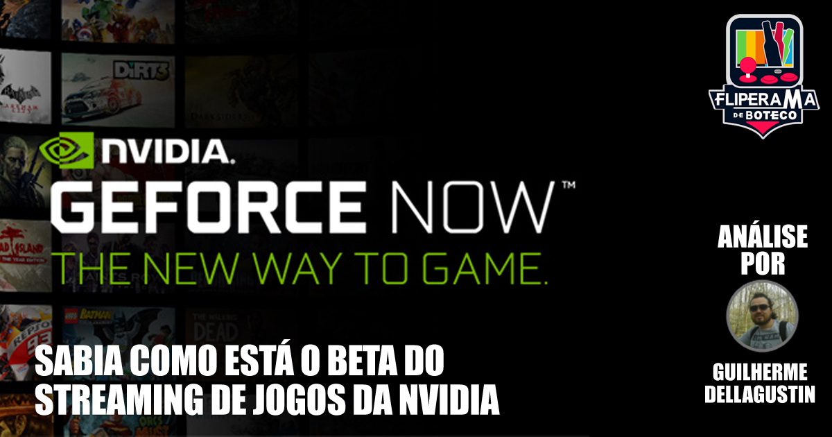 Análise - GeForce Now no PC - Sabia como está o Beta do Streaming de Jogos da Nvidia