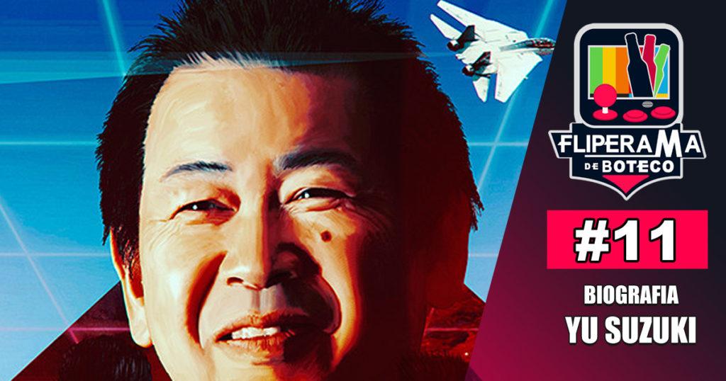 Fliperama de Boteco #11 – Yu Suzuki