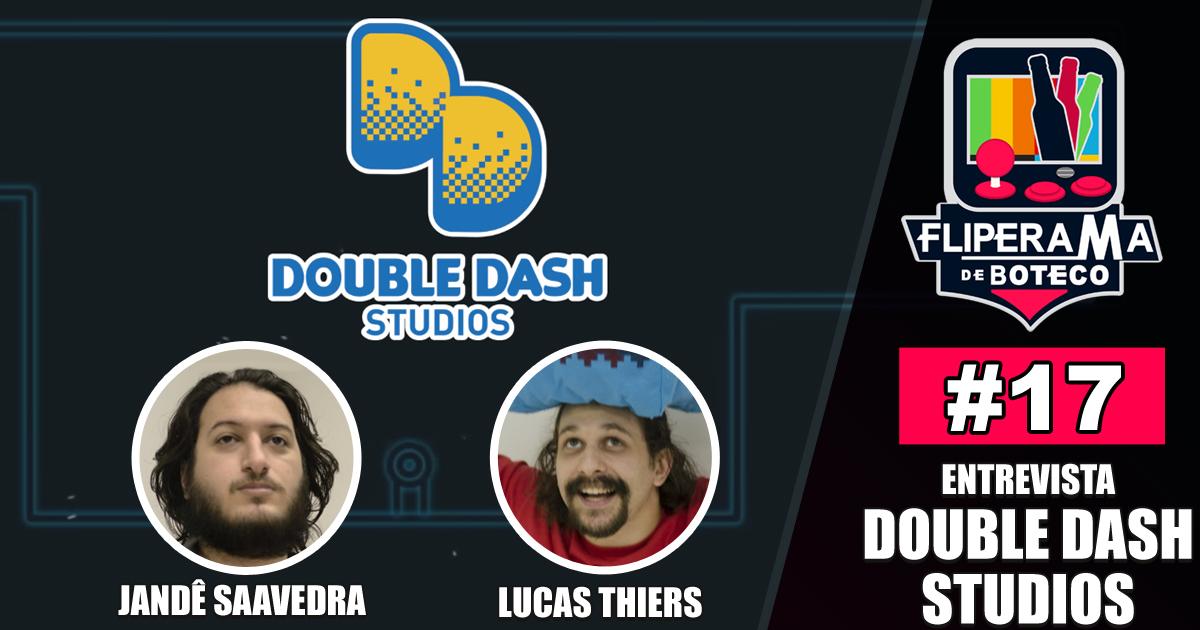 Fliperama de Boteco #17 – Entrevista Double Dash Studios