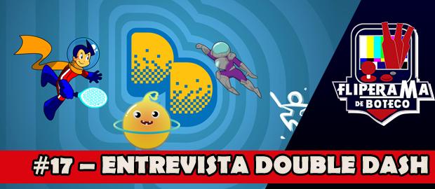 Fliperama de Boteco #17 – Entrevista Double Dash