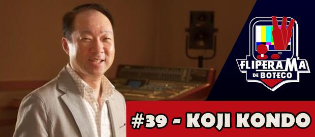 Fliperama de Boteco #39 – Koji Kondo