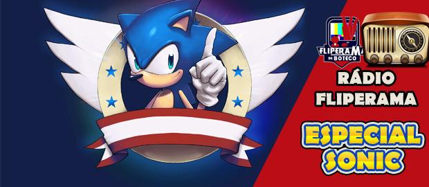 Rádio Fliperama #8 - Especial Sonic
