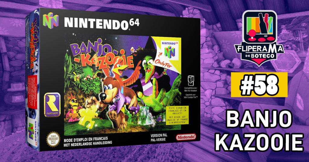 Fliperama de Boteco #58 - Banjo-Kazooie