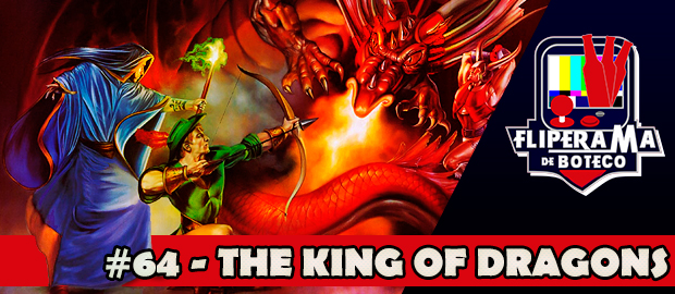 Fliperama de Boteco #64 – King of Dragons