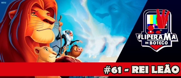 Fliperama de Boteco #61 – O Rei Leão