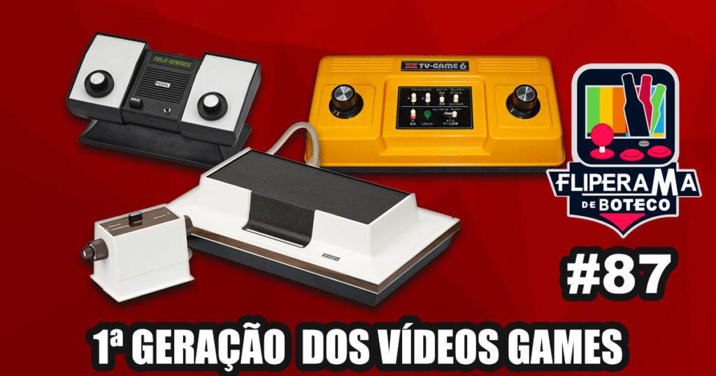 Fliperama de Boteco #87 – 1ª Geração dos Vídeo Games (1972–1978)