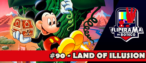 Fliperama de Boteco #90 – Land of Illusion