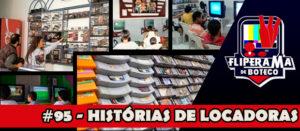 Fliperama de Boteco #95 – Histórias de Locadoras