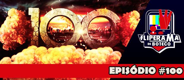 Fliperama de Boteco #100 - Episódio 100
