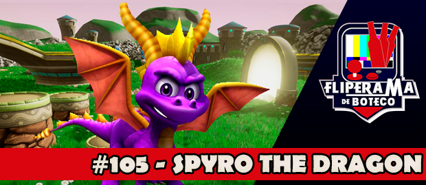 Fliperama de Boteco #105 – Spyro The Dragon