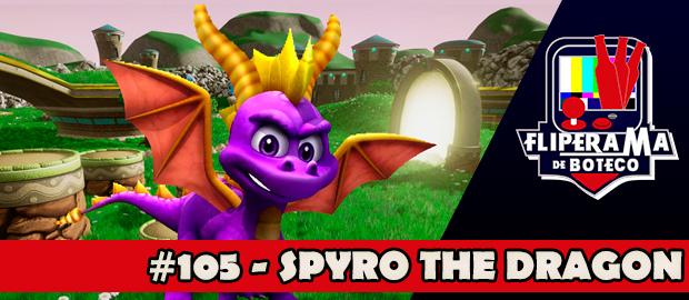 Fliperama de Boteco #105 – Spyro The Dragon