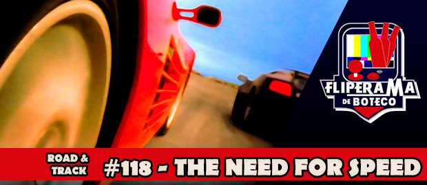 Fliperama de Boteco #118 – The Need for Speed
