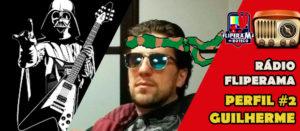 Rádio Fliperama 22 – Perfil #2 Guilherme Ferrari