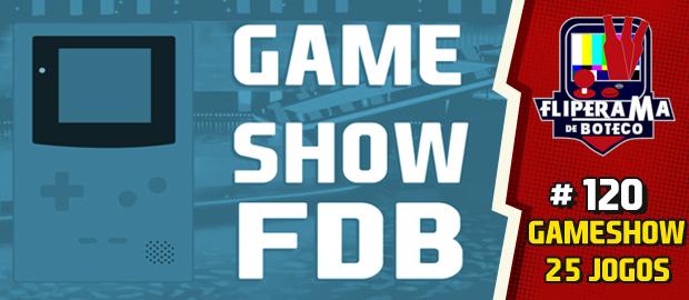 Fliperama de Boteco #120 – GameShow 25 jogos