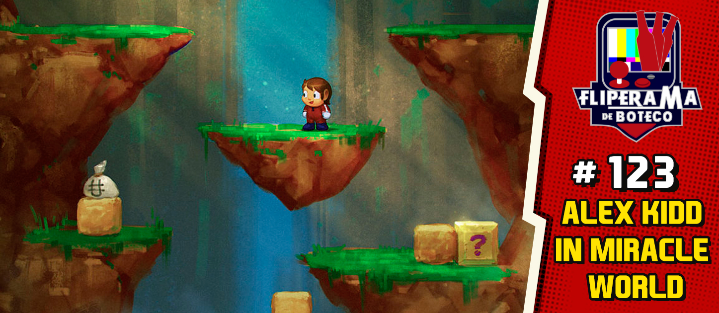 Fliperama de Boteco #123 – Alex Kidd in Miracle World