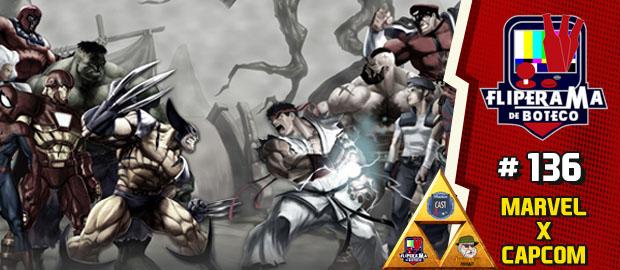 Fliperama de Boteco #136 – Marvel X Capcom