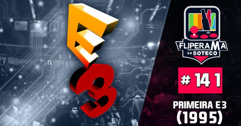 FDB #141 – Primeira edição da E3 (1995)