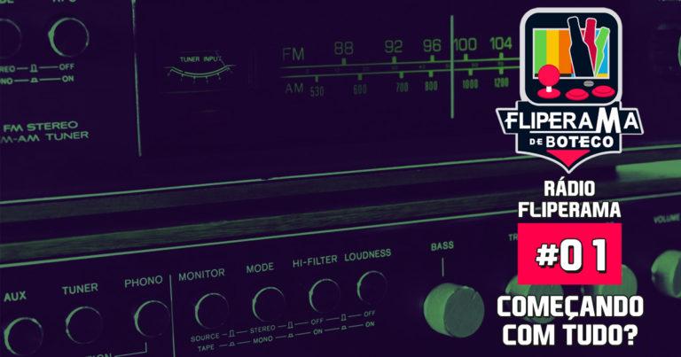 Rádio Fliperama #1 – Começando com Tudo (Reeditado)