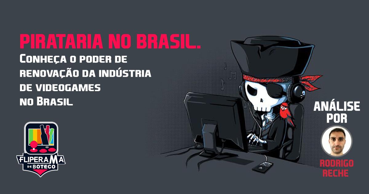 Videogames e pirataria - A renovação da indústria de videogames no Brasil