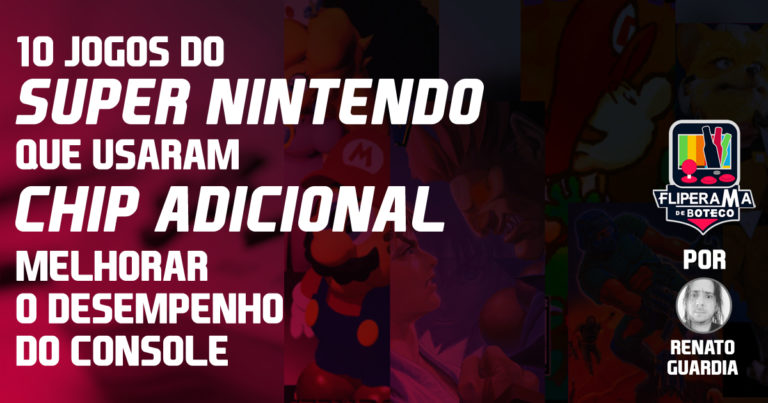 10 jogos do Super Nintendo que usaram chip adicional para melhorar o desempenho do console