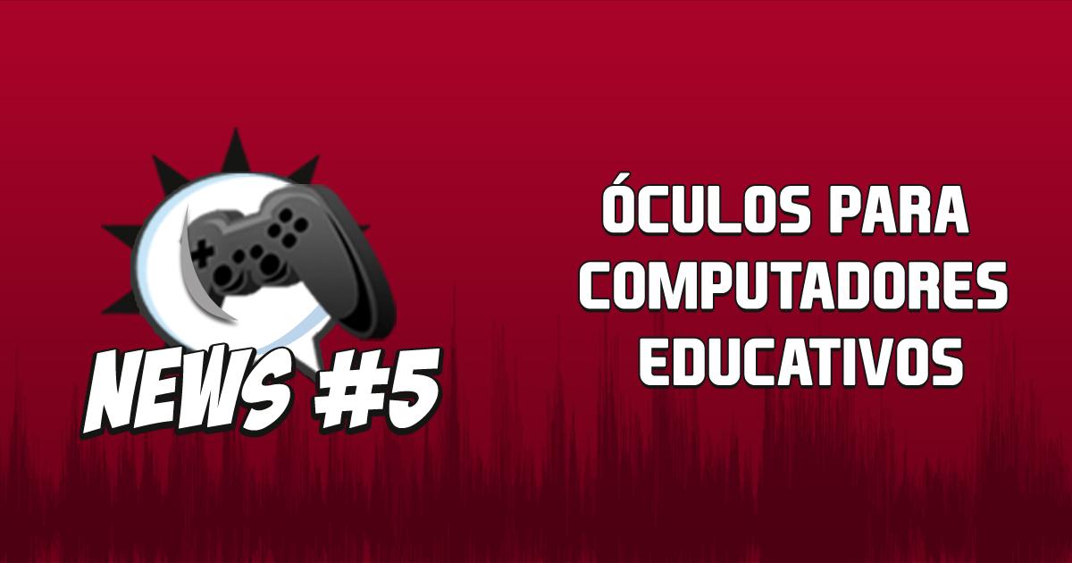 Nerdbyte News #05 - Óculos para computadores educativos