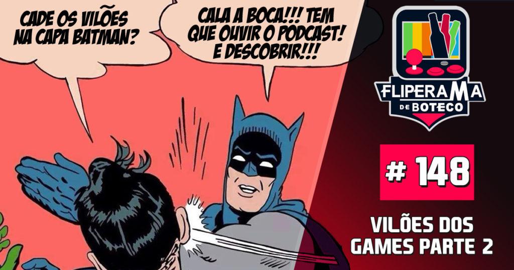 Fliperama de Boteco #148 – Vilões dos Games Parte 2