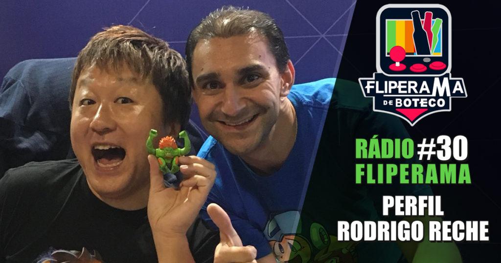 Rádio Fliperama #30 – Perfil Rodrigo Reche