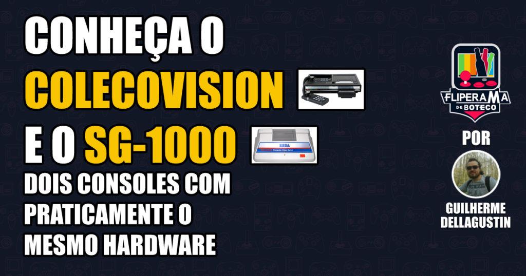 Conheça o Colecovision e o SG-1000 – Dois consoles com praticamente o mesmo hardware