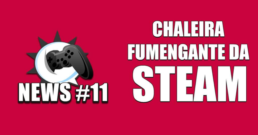 Nerdbyte News #11 – Chaleira Fumengante da Steam