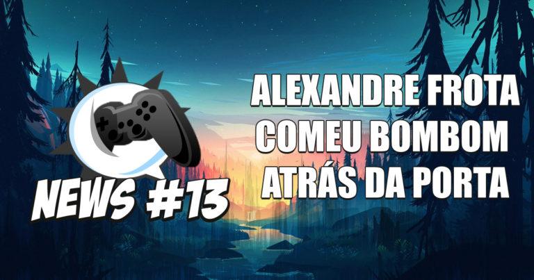 Nerdbyte News #13 – Alexandre Frota comeu Bombom atrás da porta