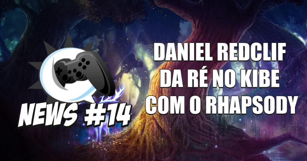 Nerdbyte News #14 – Daniel Redclif da ré no kibe com o Rhapsody