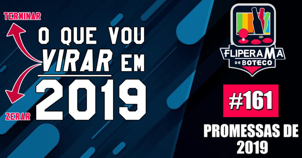 FDB # 161 – Promessas de ano novo: o que vou virar em 2019