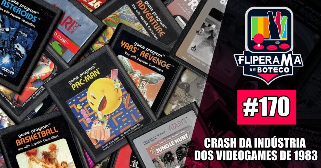 Fliperama de Boteco #170 – Crash da Indústria  dos Videogames de 1983