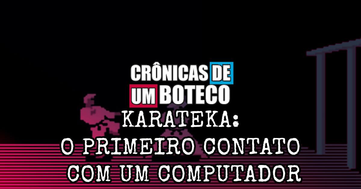 Karateka O primeiro contato com um computador