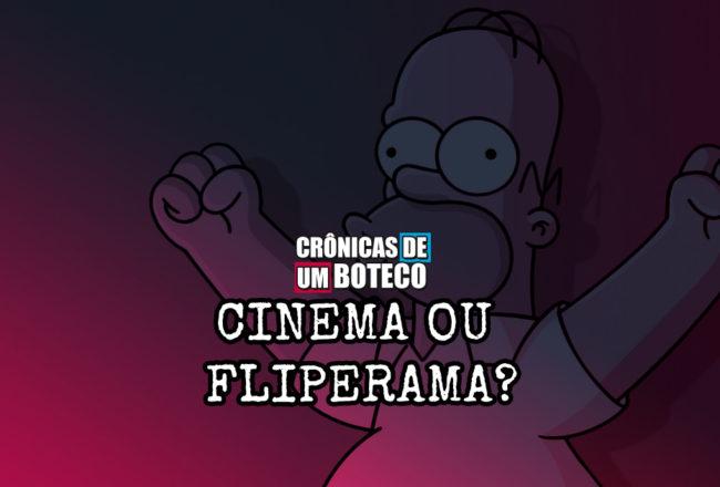 Cinema ou Fliperama?