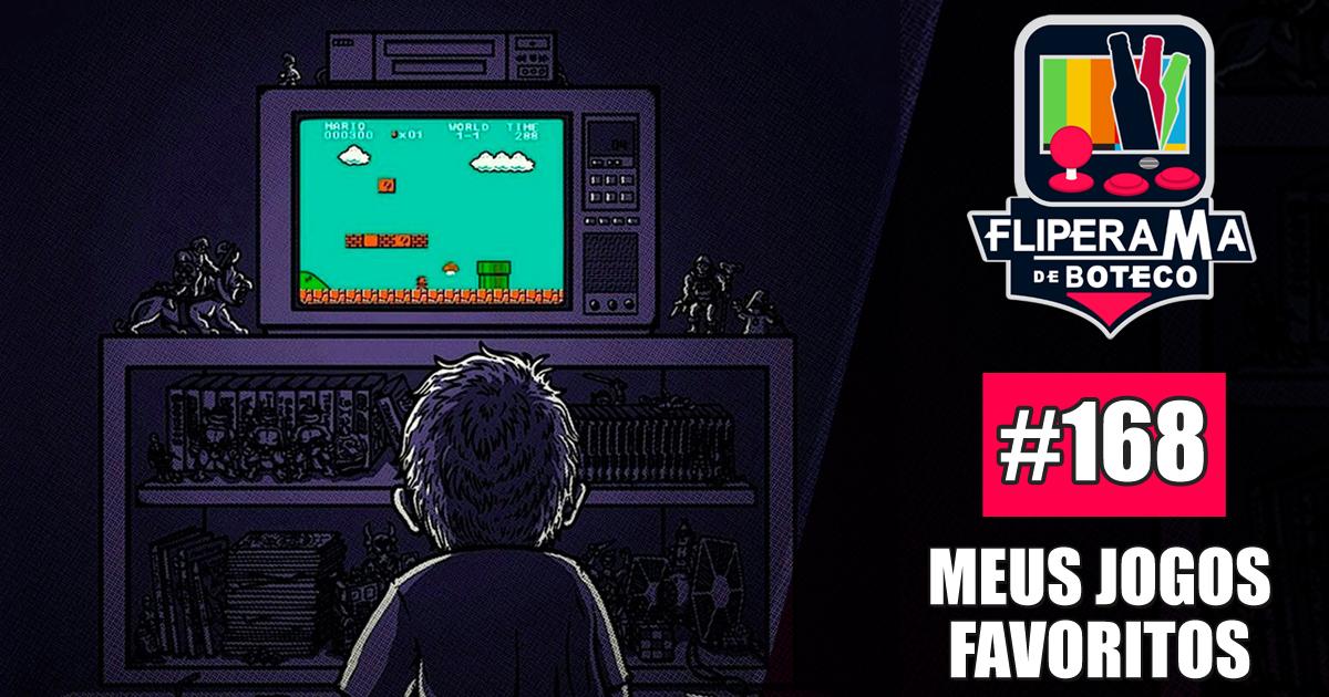 FDB#168 - Meus Jogos Favoritos