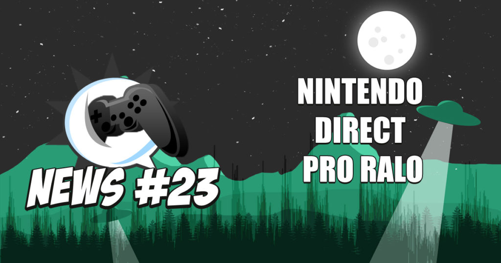 Nerdbyte News #23 – Nintendo Direct pro Ralo