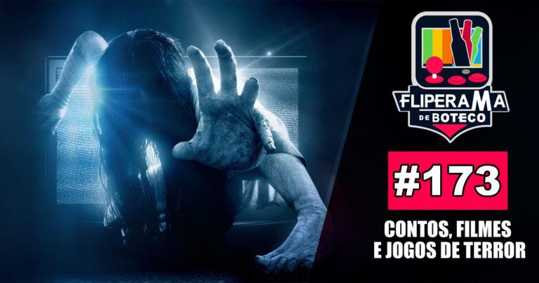 FDB #173 – Contos, Filmes e Jogos de terror