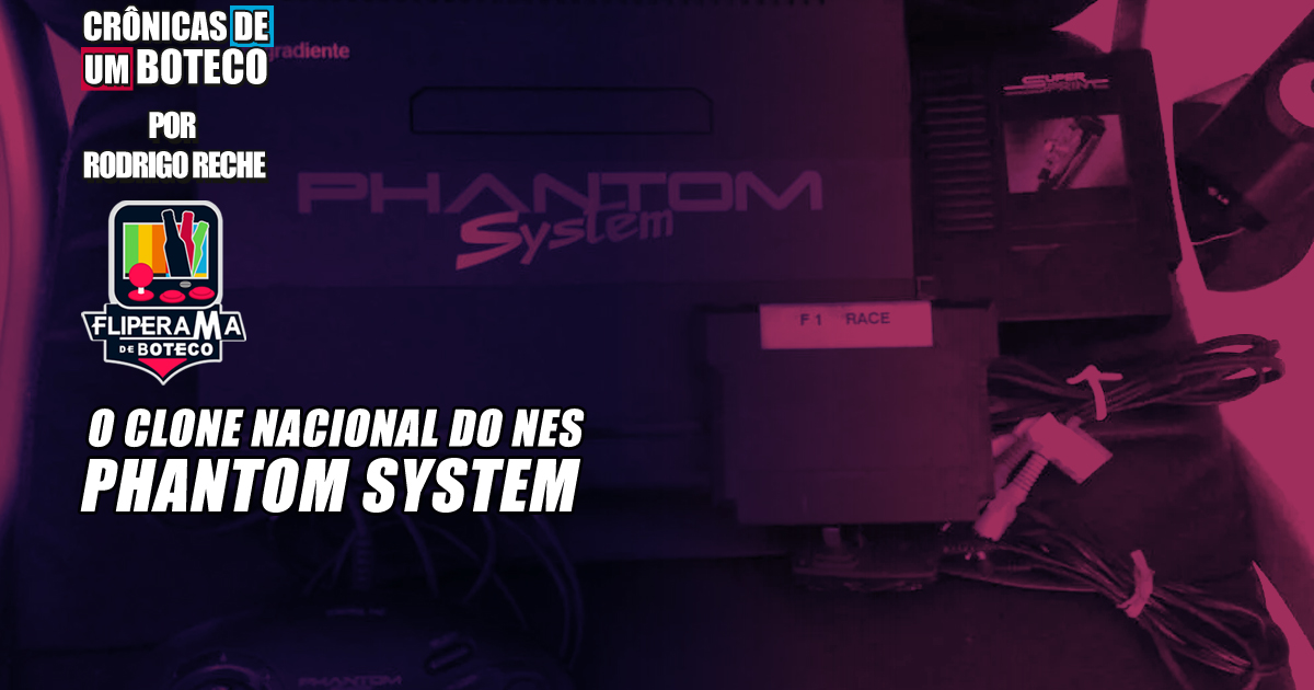 O Clone nacional do NES – Phantom System