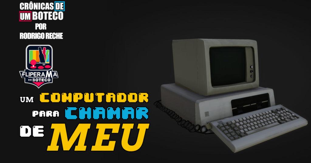 Um computador para chamar de meu