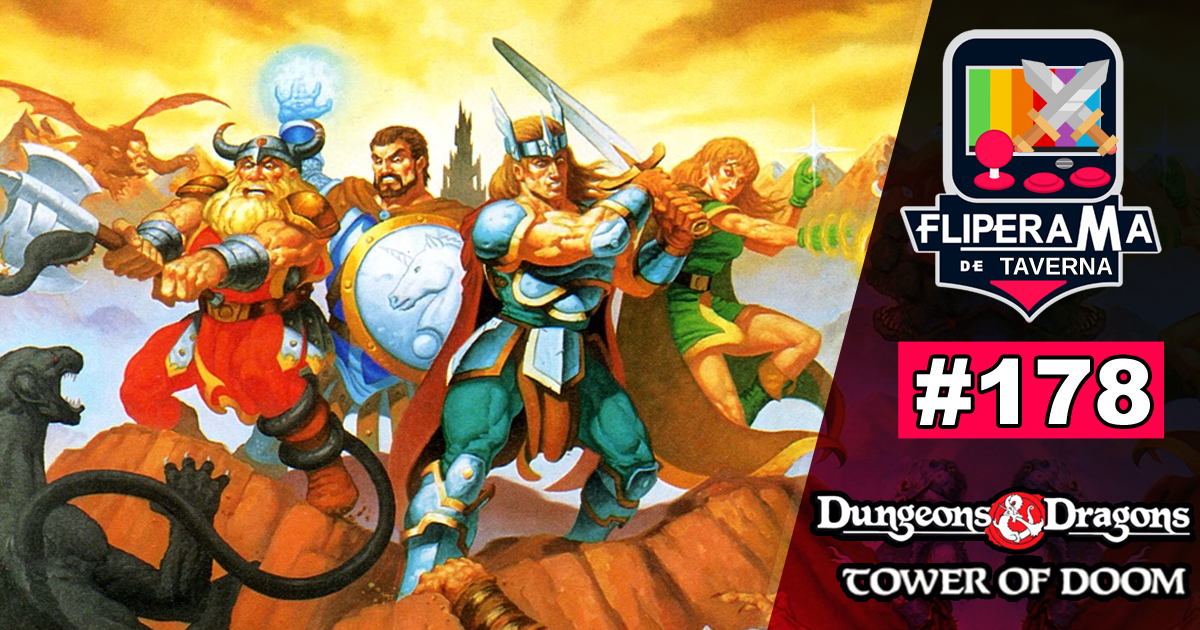 Fliperama de Boteco #178 - Dungeons & Dragons: Tower of Doom