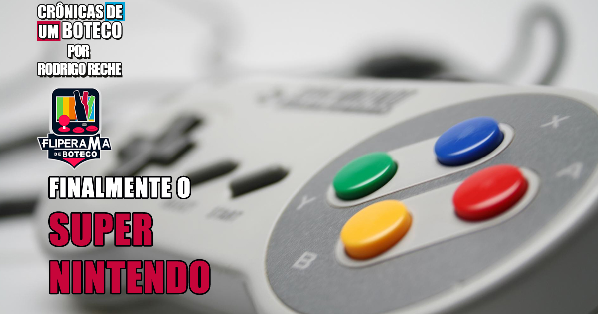 Finalmente o Super Nintendo