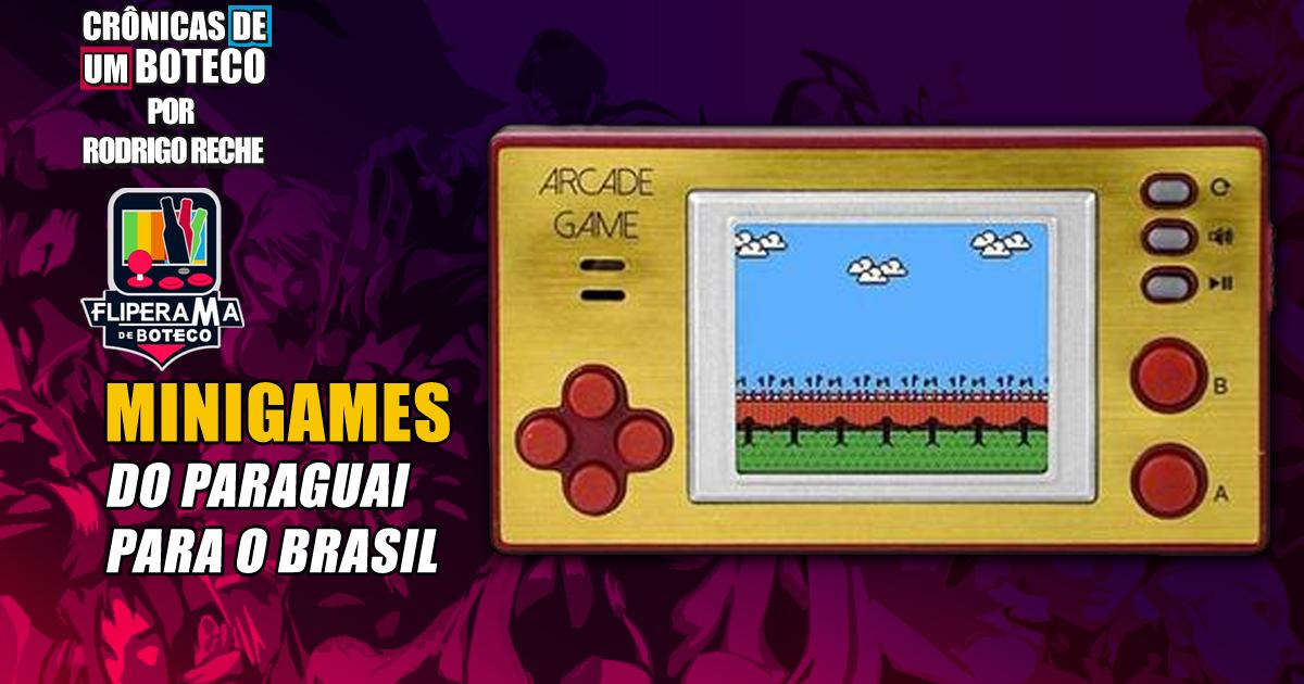 Minigames – Do Paraguai para o Brasil