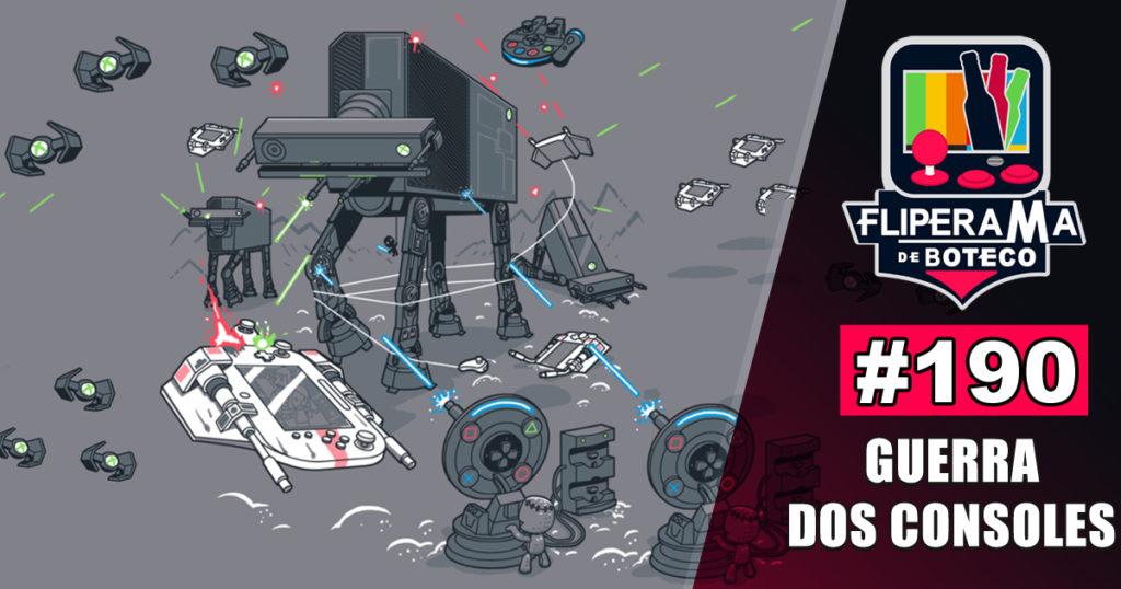 Fliperama de Boteco #190 – Guerra dos Consoles