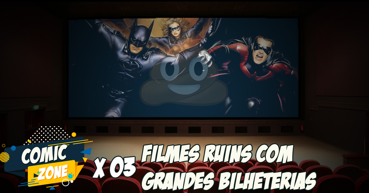 Comic Zone #03 - Filmes ruins com grandes bilheterias