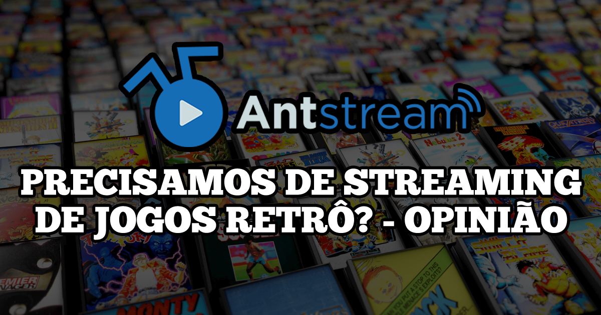 Antstream - Precisamos de streaming de jogos retrô - Opinião