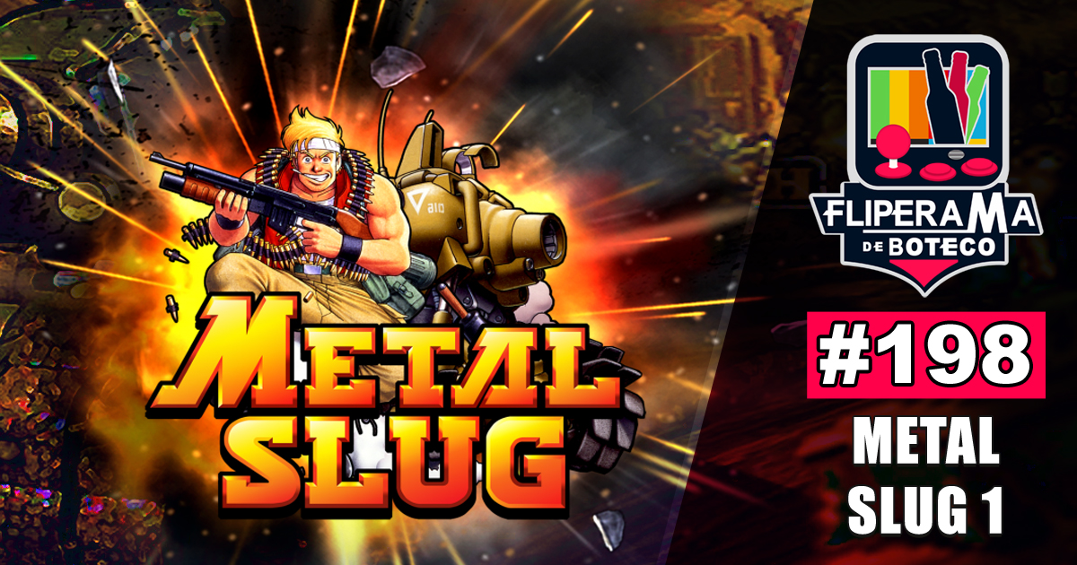 Fliperama de Boteco #198 - Metal Slug 1