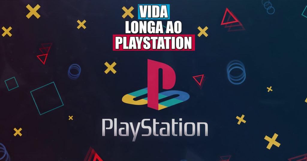 Vida Longa ao Playstation
