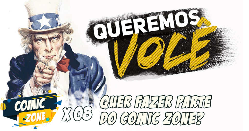 Comic Zone #08 – Quer ser o Novo Integrante do Comic Zone?