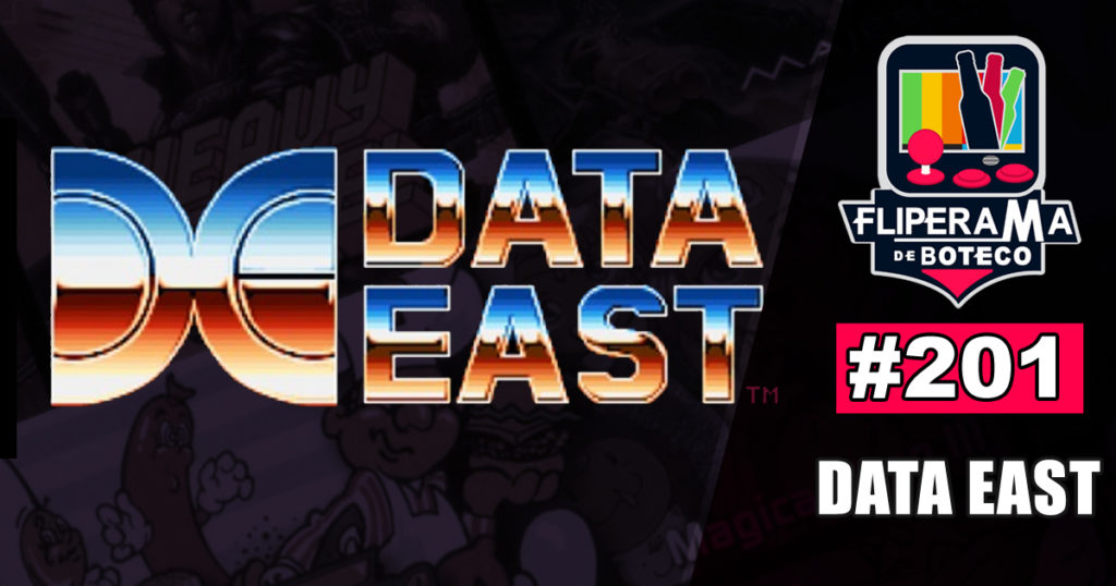 Fliperama de Boteco #201 – Data East